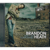 Cd Brandon Heath   Don t Get Comfortable [original]
